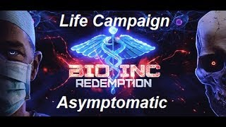 Bio Inc. Redemption: Life Campaign - Asymptomatic (Lethal Difficulty)