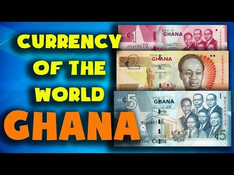 Currency Of The World - Ghana. Ghanaian Cedi. Exchange Rates Ghana. Ghanaian Banknotes