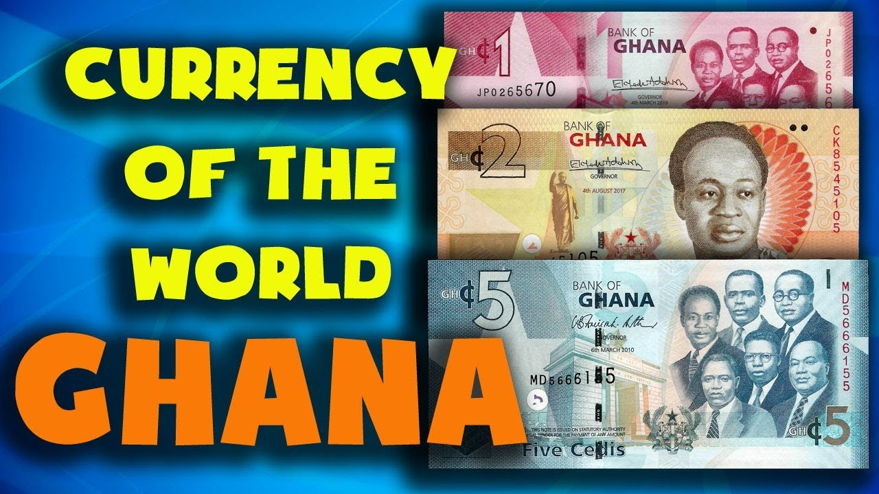 Currency Of The World Ghana Ghanaian Cedi Exchange Rates Ghana Ghanaian Banknotes Youtube