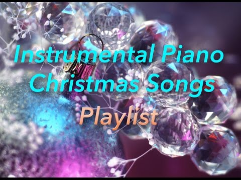 Piano Christmas Music Playlist -  Mix of Piano Versions of classic Christmas Songs