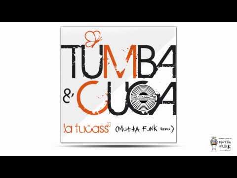 Tumba & Cuca feat. Anguss - La Tucass (Mutha Funk Remix)