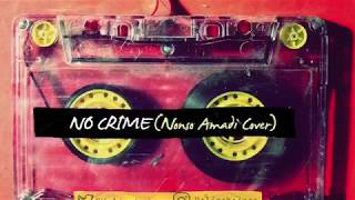 Halimah - No crime (Nonso Amadi Cover)