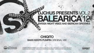 Chiqito - Bass Keeps Pumpin (Original Mix)