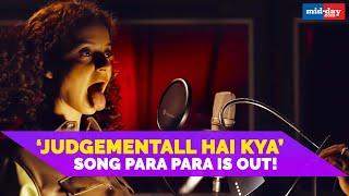 Kangana Ranaut's Judgementall Hai Kya song Para Para is out Rajkumarr Rao