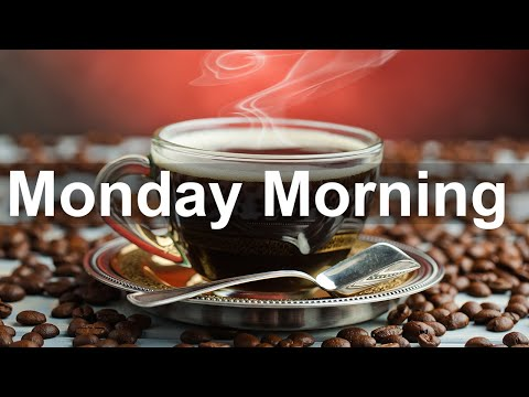 Monday Morning Jazz - Positive Jazz and Bossa Nova Music to Relax
