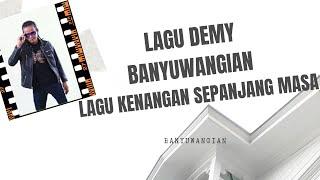 LAGU DEMY BANYUWANGI | POP KENANGAN |BANYUWANGIAN | NO IKLAN | 1 JAM LEBIH