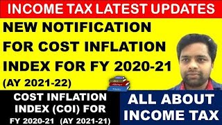 NEW NOTIFICATION FOR COST INFLATION INDEX FOR FY 2020-21 (AY 2021-22) | INCOME TAX UPDATES |