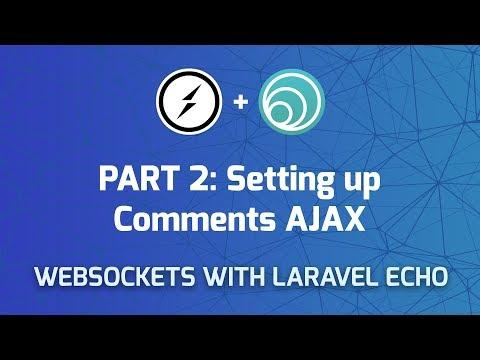 Websockets in Laravel - Part 2: Setting up Comments API & AJAX