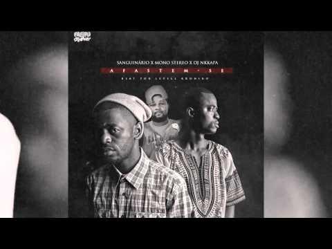 MONO STEREO,SANGUINÁRIO, DJ NKKAPA-(AFASTEM-SE) BEAT LEVEL KRONIKO
