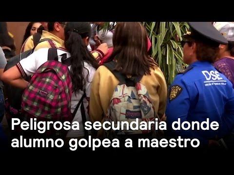 Alumno golpea a su profesor en Iztapalapa - Inseguridad - Denise Maerker 10 en punto