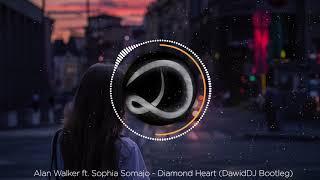 Alan Walker ft. Sophia Somajo - Diamond Heart (DawidDJ Bootleg)