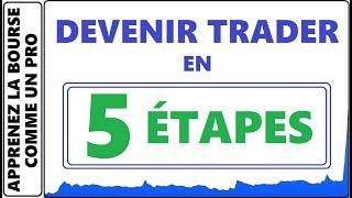 COMMENT DEVENIR TRADER A LA BOURSE EN 5 ÉTAPES. APPRENEZ EN PLUS SUR LE TRADING