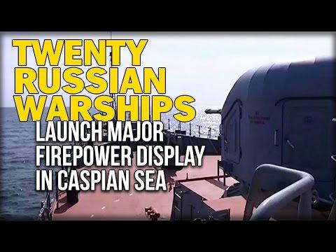 TWENTY RUSSIAN WARSHIPS LAUNCH MAJOR FIREPOWER DISPLAY IN CASPIAN SEA