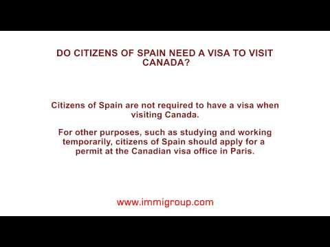 Do citizens of Spain need a visa to visit Canada?