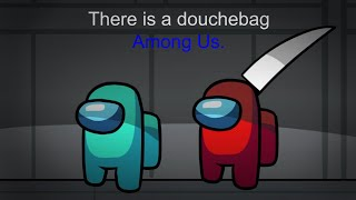 A Douchebag Among Us | Among Us Animation