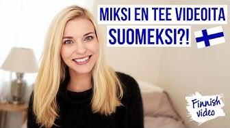 MIKSI EN TEE VIDEOITA SUOMEKSI?! | Suomenkielinen video