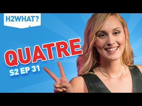 H2WHAT? Season 2, Episode 31: Quatre