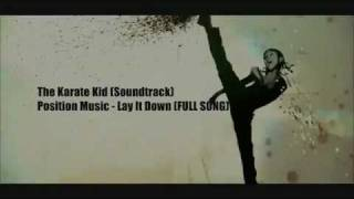 The Karate Kid 2010 Soundtrack - Position Music Lay It Down Full Song (BEST SOUNDTRACK EVER)