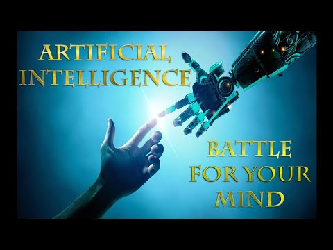 Artificial Intelligence the Battle for Your Mind