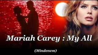 Mariah Carey : My All / Mindenem (magyar felirattal)