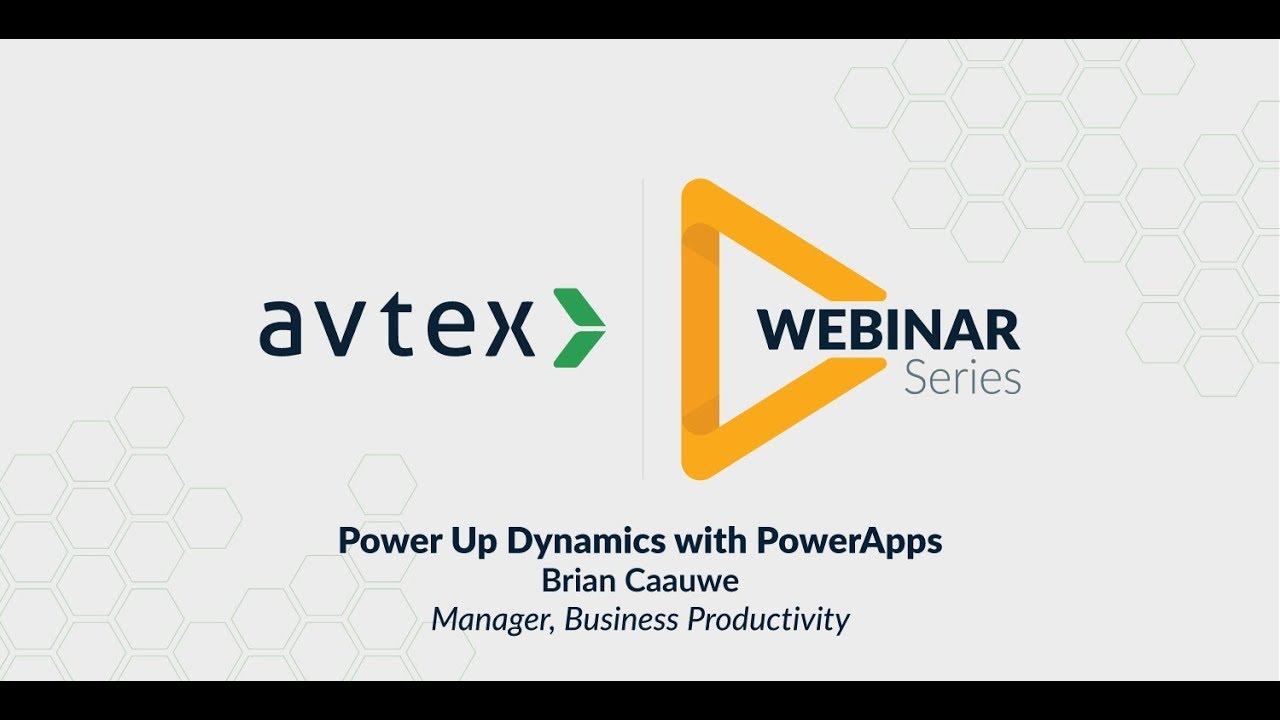 Power Up Dynamics with PowerApps   Avtex