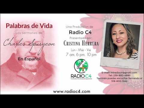 Radio C4 - Palabras de Vida - Sermón de Charles Spurgeon #0224 - Cristina Herrera