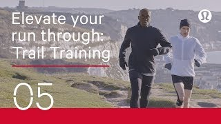 How Trail Running Helps Your Training | Marathon and Running Training | lululemon