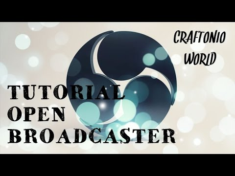 "TUTORIAL OPEN BROADCASTER ""Así creo mis Gameplays"""