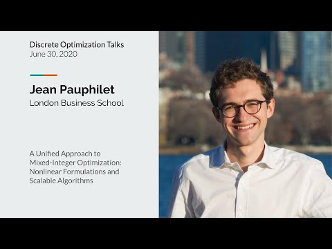 Download Jean Pauphilet A Unified Approach to Mixed-Integer Optimization Nonlinear Formulations&Scalable Algo
