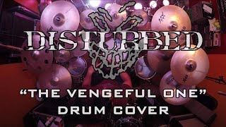 Disturbed - The Vengeful One (Drum Cover)