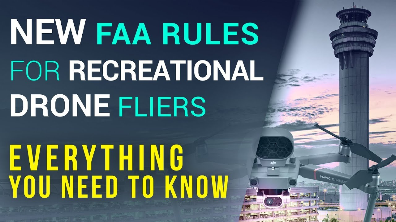 NEW FAA Rules for Recreational Drone Hobbyist 2019 | Steel