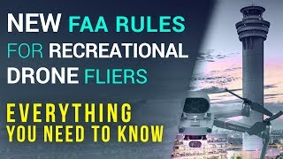 ALERT  |  NEW FAA Rules for Recreational Drone Hobbyist |  What You Need To Know!