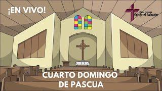 Cuarto domingo de Pascua, Cristo El Salvador LCMS Del Rio, TX