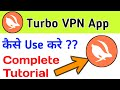 Turbo vpn kaise use kare | How to use turbo vpn in android | Turbo vpn app |