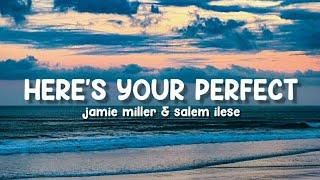 here's your perfect - jamie miller & salem ilese (lyrics)