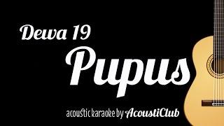 Dewa 19 - Pupus (Acoustic Guitar Karaoke)