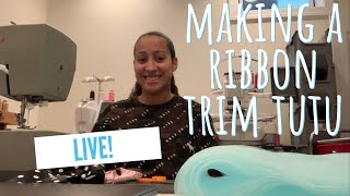 Making a Ribbon Trim Tutu Live! Q & A