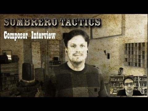 Sombrero Tactics - Composer Interview - Johan Weigel