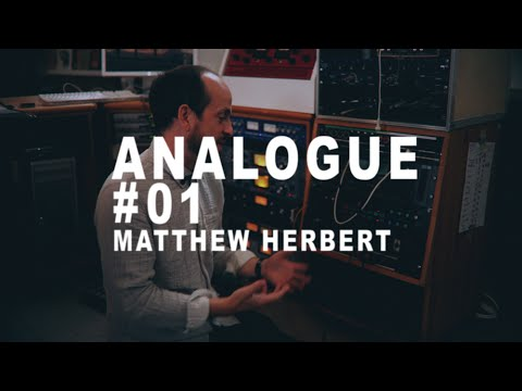 Analogue #01: Matthew Herbert