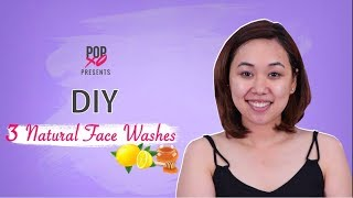 DIY 3 Natural Face Washes - POPxo