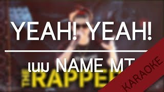 YEAH! YEAH! | เนม NAME MT | THE RAPPER 2 [Beat] | TanPitch