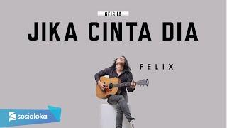 Download Lagu FELIX - JIKA CINTA DIA GEISHA (OFFICIAL MUSIC VIDEO) mp3