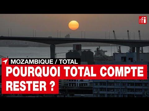 Pourquoi Total compte rester au Mozambique ?