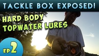 Tackle Box Exposed Ep 2 ~ Topwater Bass Fishing Lures