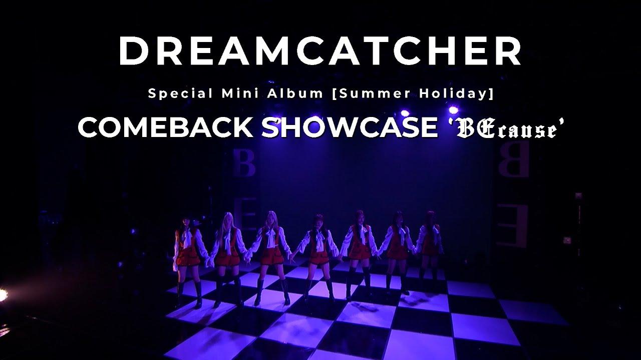 Dreamcatcher(드림캐쳐) 'BEcause' Comeback Showcase