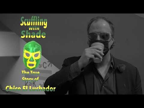 Scuffling With Shade: Chico El Luchador teaser ft. Don Callis