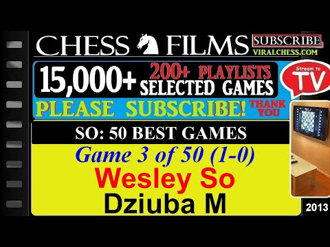 Chess: So: 50 Best Games (#3 of 50): Wesley So vs. Dziuba M