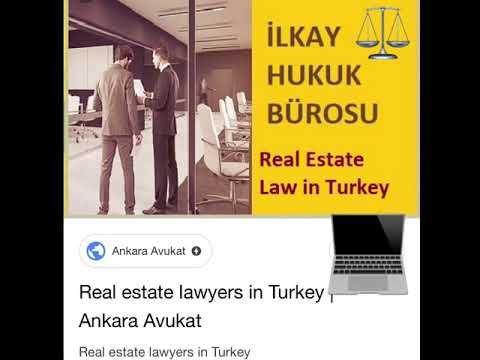 Real estate lawyers in Turkey | Ankara Avukat