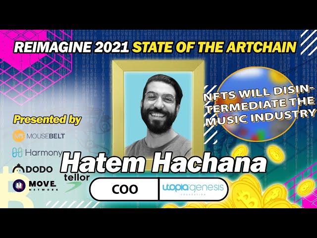 REIMAGINE 2021 - Hatem Hachana - Utopia Genesis Foundation - COO
