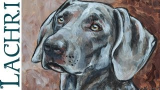 Time Lapse Weimaraner Dog Portrait Speed Painting In Acrylic Paint By Lachri